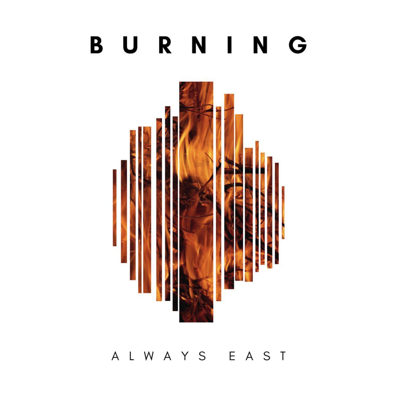 Always East Burning Cover