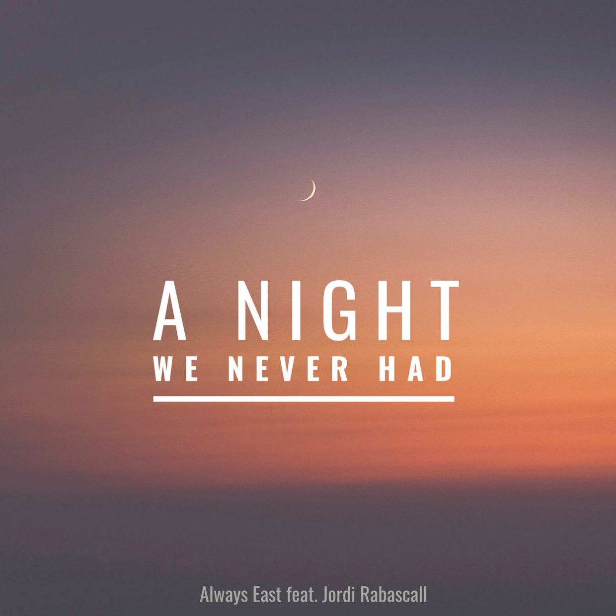 Awlays East A Night We Never Had Cover