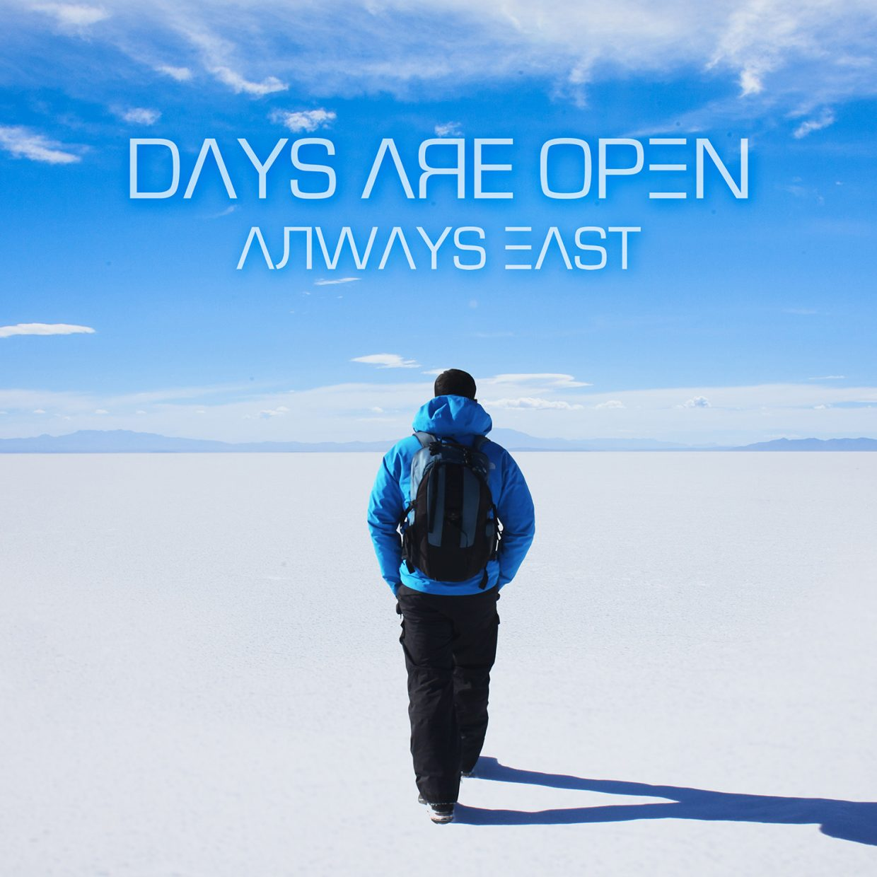 Always East - Days are open