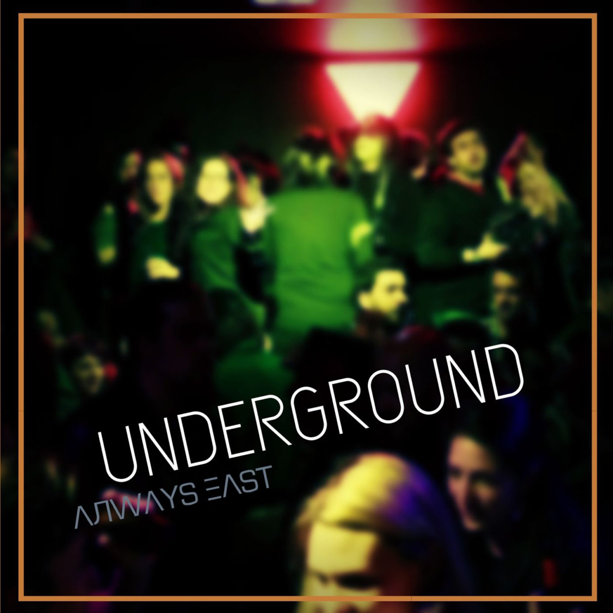Always East Underground